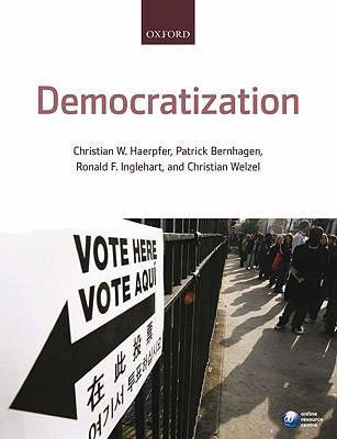 Democratization By Haerpfer, Christian W./ Bernhagen, Patrick/ Inglehart, Ronald F./ Welzel, Christian (EDT)