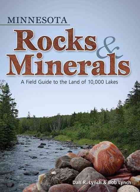 Minnesota Rocks & Minerals By Lynch, Dan R./ Lynch, Bob