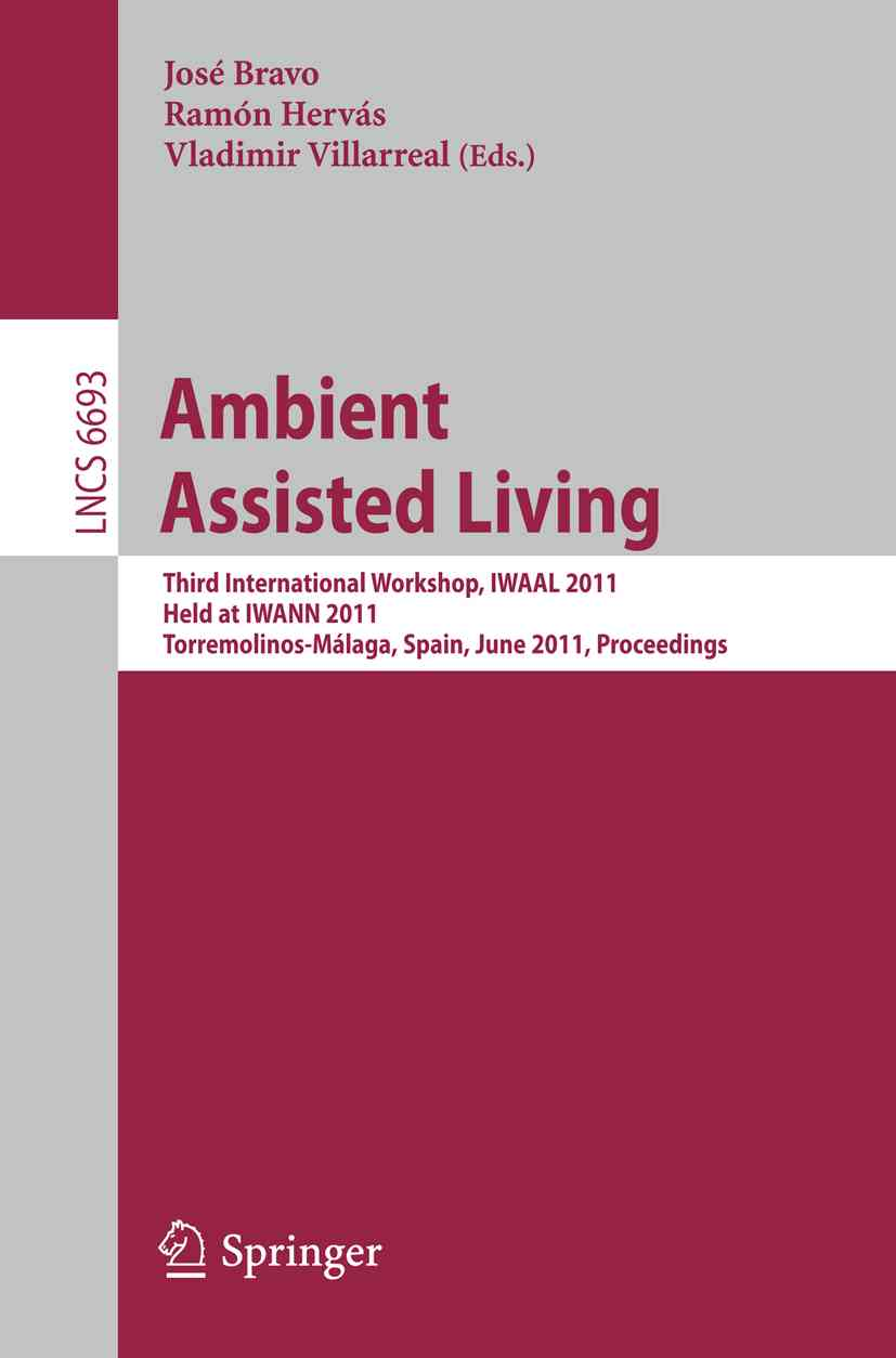 Ambient Assisted Living By Bravo, Jose (EDT)/ Hervas, Ramon (EDT)/ Villarreal, Vladimir (EDT)